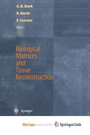 Biological Matrices and Tissue Reconstruction