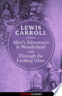 Alice s Adventures in Wonderland   Through the Looking Glass  Diversion Illustrated Classics