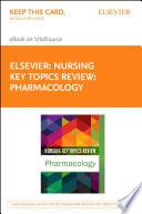 Nursing Key Topics Review Pharmacology