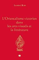 L Orientalisme Victorien Dans Les Arts Visuels Et La Litt Rature