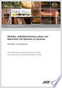 Mobiles, selbstbestimmtes Leben von Menschen mit Demenz im Quartier - Methodik und Ergebnisse (KIT Scientific Reports ; 7748)