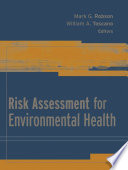 Risk Assessment For Environmental Health : an introduction to current risk...
