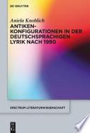 Antikenkonfigurationen in der deutschsprachigen Lyrik nach 1990