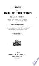 Histoire du livre de l Imitation de J  sus Christ  et de son v  ritable auteur