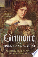 Grimoire of the Thorn Blooded Witch