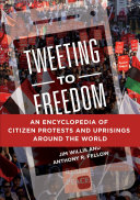 download ebook tweeting to freedom: an encyclopedia of citizen protests and uprisings around the world pdf epub