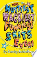 The Nuttiest  Wackiest  Funniest  Skits Ever