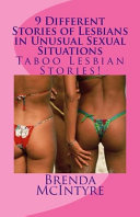 9 Different Stories of Lesbians in Unusual Sexual Situations