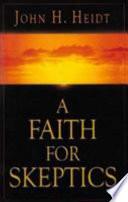 A Faith for Skeptics