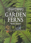 The Plantfinder s Guide to Garden Ferns