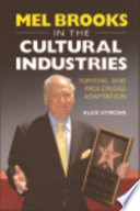 Mel Brooks in the Cultural Industries  Survival and Prolonged Adaptation