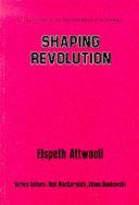 Shaping Revolution