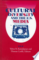 Cultural Diversity and the U S  Media