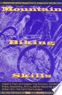 Mountain Bike Magazine s Complete Guide To Mountain Biking Skills