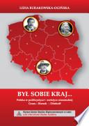 Był sobie kraj... Polska w publicystyce i eseistyce niemieckiej. Grass - Bienek - Dönhoff