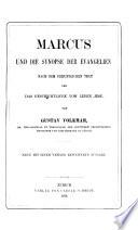 Marcus und die Synopse der Evangelien nach dem urkundlichen Text und das geschichtliche vom Leben Jesu  Neue mit einem Anhang erw  Ausg