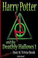 Harry Potter and the Deathly Hallows Unofficial Quiz   Trivia Book