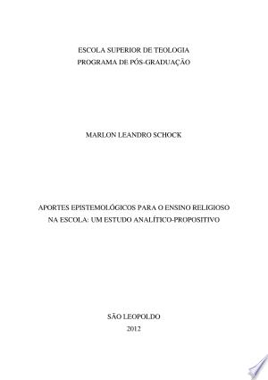 Aportes Epistemológicos Para O Ensino Religioso Na Escola Um Estudo Analítico Propositivo