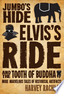 Jumbo s Hide  Elvis s Ride  and the Tooth of Buddha