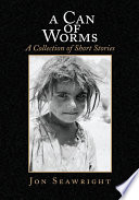 A Can of Worms  A Collection of Short Stories