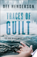 Traces Of Guilt An Evie Blackwell Cold Case