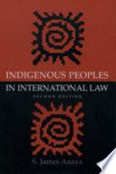 Indigenous Peoples in International Law