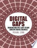 Digital Gaps: Bridging Multiple Gaps to Run Cohesive Digital Business