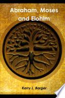 Abraham  Moses and Elohim