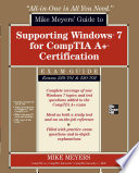 Mike Meyers Guide To Supporting Windows 7 For Comptia A Certification Exams 701 702