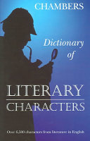 Dictionary of Literary Characters, Rosemary Goring, 2004