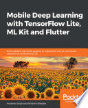 Mobile Deep Learning With Tensorflow Lite Ml Kit And Flutter