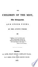 The Children Of The Mist, The Conqueror, And Other Poems : ...