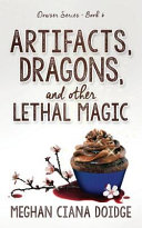 Artifacts  Dragons  and Other Lethal Magic