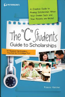 The  C  Students Guide to Scholarships
