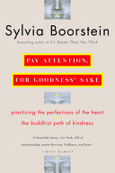 Pay Attention, For Goodness' Sake : path of happiness. now sylvia boorstein, nationally...