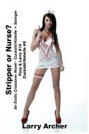 Stripper Or Nurse