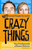 Why Normal People Do Some Crazy Things