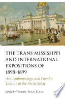 The Trans Mississippi And International Expositions Of 1898 1899