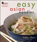 Helen Chen s Easy Asian Noodles