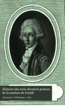 Book Histoire Des Trois Derniers Princes de la Maison de Condé