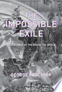 The Impossible Exile : austrian writer stefan zweig by the 1930s, stefan...