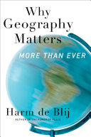 Why Geography Matters, More Than Ever