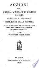 Nozioni sopra l acqua minerale di Selters o Seltz  sue proprieta e virtu curative  descrizione della fontana  il tutto estratto da differenti opere     Traduzione dal francese