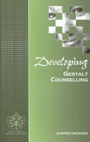 Developing Gestalt Counselling : takes gestalt light years forwards...