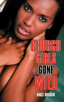 Church Girls Gone Wild : missionary at a megachurch and...