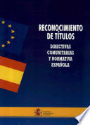 Reconocimiento de títulos. Directivas comunitarias y normativa española