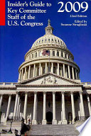 Insider s Guide to Key Committee Staff of the U S  Congress  2009