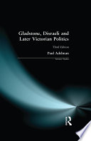 Gladstone  Disraeli and Later Victorian Politics