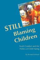Still Blaming Children
