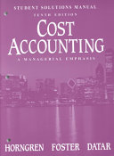 Cost Accounting  Student Solutions Manual